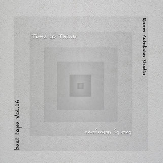 beat tape Vol.16 / Time to Think - Beat by Matsuyama