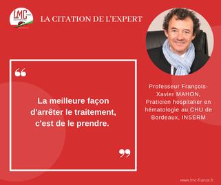 Citation - Arrêt de traitement dans la LMC - Recommandations - François-Xagier Mahon - Interview