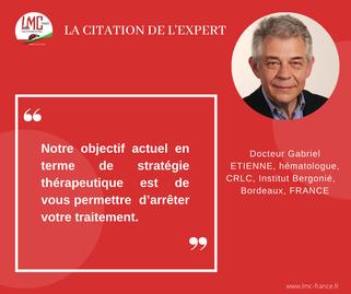 Interview Docteur Gabriel Etienne - Mina Daban - LMC et traitements - Citation de l'expert - Médicaments - Traitements - Recommandations - LMC