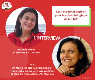 Biologie Moléculaire - Docteur Marie-Joëlle Mozziconacci - Interview - Mina Daban - LMC - Leucémie Myéloïde chronique France - LMC France