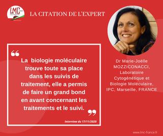 Citation - Biologie Moléculaire - Docteur Marie-Joëlle Mozziconacci - Interview - Mina Daban - LMC - Leucémie Myéloïde chronique France - LMC France