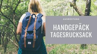 Rucksack, Tagesrucksack, Handgepäck, Packliste, Ausrüstung, Langzeitreise, Weltreise