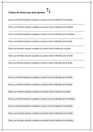 COLOCA JUNTAS LAS FRASES QUE SEAN IGUALES (Memoria y atención)
