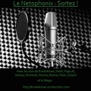 Le Netophonix, Sortez, Javras, Piwil, Kradukman, Ranne, Horine, Papy Al, Richoult, Geef, Zylann, Mago, Magoyond, Netophonix,