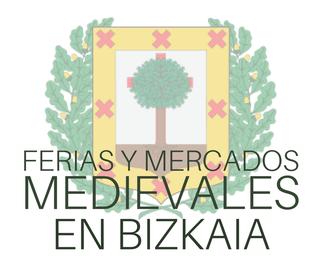 Ferias y Mercados Medievales en Bizkaia Vizcaya