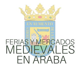 Ferias y Mercados Medievales en Araba Alava