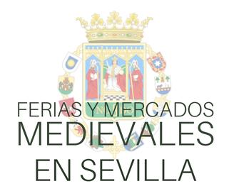 Ferias y Mercados Medievales en Sevilla