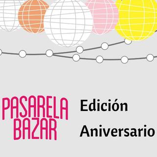Edición Aniversario 2017 - Pasarela Bazar