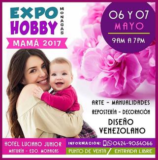 Expo Hobby Monagas Mamá 2017