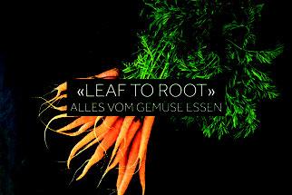 Leaf to Root, vegetarisch Basel, vegetarischer Kochkurs