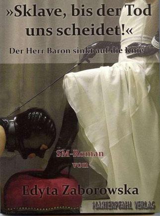 August 2015: Sklave, bis der Tod uns scheidet!