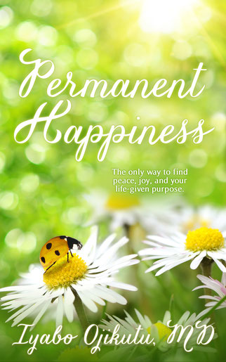 Dr. Iyabo Ojikutu Permanent Happiness Book
