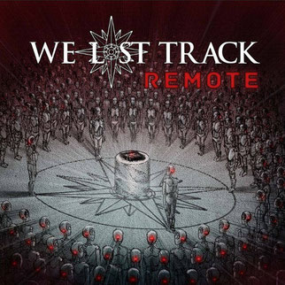 We Lost Track; Album Remote; Metal; Alternative Rock; Hard Rock; örrach;