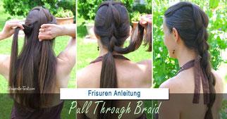 Pull Through Braid, Pull Through Braid Anleitung, schöne Frisur für lange Haare