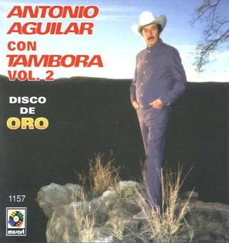 Antonio Aguilar – Con tambora – Disco de oro Vol2