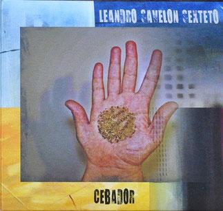 Cebador - Leandro Savelón Sexteto 2011