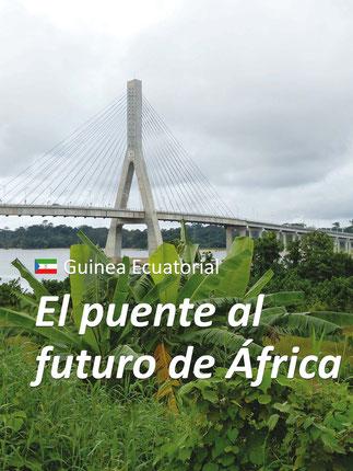 Giunea Ecuatorial. El puente al futura de África