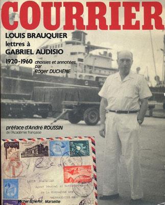 RENCONTRE AU LYCEE THIERS EN 1918, AVEC GABRIEL AUDISIO QUI DEVIENDRA SON AMI INTIME.(LE PERE, VICTOR AUDISIO ETAIT LE DIRECTEUR DE L'OPERA DE MARSEILLE)  QUELQUES-UNES DES PEINTURES DE L.BRAUQUIER  >>>>>>