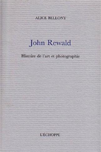 2 OUVRAGES d'Alice BELLONY-REWALD,  veuve de John, elle-même Historienne de l'Art, Journaliste. Peintre, Ecrivain