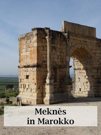 Marokko Urlaub: Meknès und Volubilis. Reisetipps und Informationen. Reisebericht.