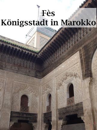 Marokko Urlaub: Fès. Sehenswürdigkeiten in der Königsstadt.