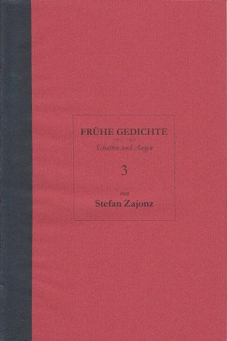 Stefan Zajonz, FG, Poesieheft Bd.3 / Schatten und Augen / Privat-Druck, Deutpols, 29.08.200, Bonn-Bad Godesberg