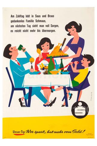 Am Zahltag lebt in Saus und Braus gedanklos Familie Schmaus (Geldverschwendung). Plakat der Sparkasse um 1959 (83x60).