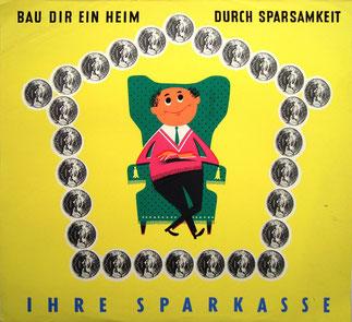 Bausparwerbung 1950er Jahre. Plakat Heinz Traimer für die Sparkasse.