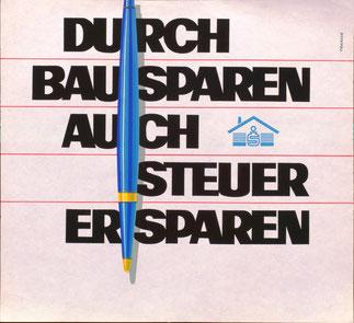 Bausparkassen Werbung. Durch Bausparen auch Steuer ersparen - Sparkasse (Plakat von 1967).