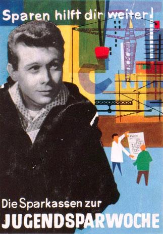 Sparkassenwerbung 1950er Jahre. Sparwerbung für Jugendliche. Plakat von Heinz Traimer.