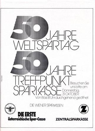 50 Jahre Weltspartag. 50 Jahre Treffpunkt Sparkasse. Die Erste österreichische Spar-Casse. Zentralsparkasse 1974.