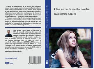 Portada de la novela juvenil 'Clara no puede escribir novelas' (versión impresa), cuyo autor es Juan Serrano Cazorla