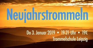 "Trommelworkshop ""Neujahrstrommeln"" • 3.1.2019 • Trommelschule Yngo Gutmann, Leipzig"