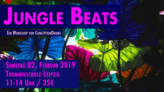 Jungle Beats • Trommelworkshop • 2.2.2019 Trommelschule Yngo Gutmann • Leipzig