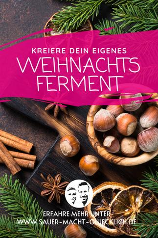 Weihnachtliche Gewürzmischungen - Dein winterliches fermentiertes Gemüse