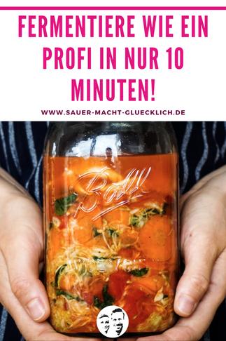 Fermentiere wie ein Profi in nur 10 Minuten – Hier kommen 6 Praxistipps von den Profis!