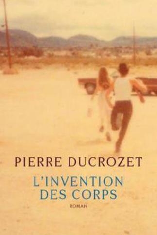 L'invention des corps de Pierre Ducrozet à la librairie Actes Sud du Hameau des Baux à Paradou