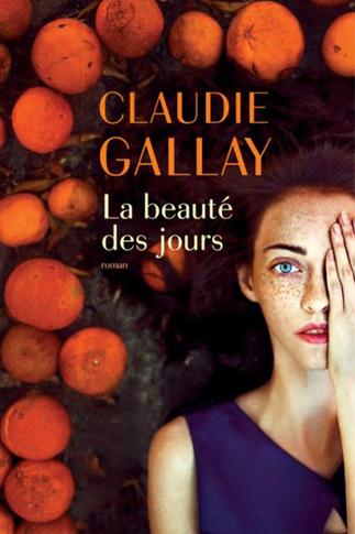 La beauté des jours de Claudie Gallay à la librairie Actes Sud du Hameau des Baux à Paradou