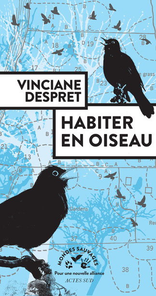 Habiter en oiseau ; Vinciane Despret. Culture Max de Nature