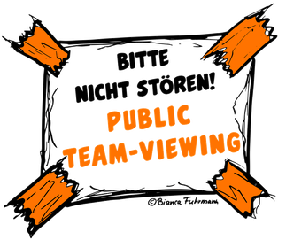 Projektmanagement – Public-Team-Viewing – ©Bianca Fuhrmann – Projekt-Voodoo®