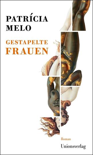 Das Bild zeigt das Cover von Gestapelte Frauen von Patrícia Melo.