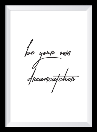 Typografie Poster Inspiration, be your own dreamcatcher