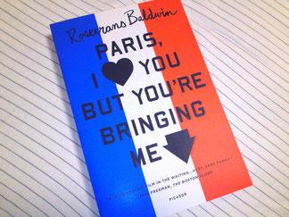 Paris, I love you but you're bring me down