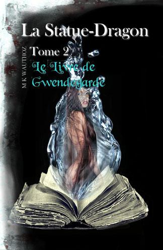 La Statue-Dragon - Le Livre de Gwendegarde