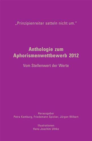 """Buchcover: Anthologie zum Aphorismenwettbewerb 2012 – Vom Stellenwert der Werte. Mit Aphorismen u.a. von Laelia Kaderas. Ein """"Geschenk aus Worten"""" zum Mitnehmen."""