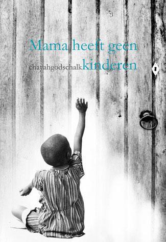 Mama heeft geen kinderen, Chayah Godschalk, Freelance Tekstschrijver Harderwijk