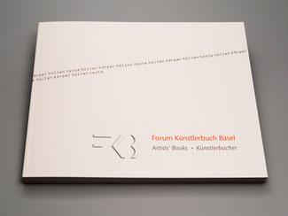 "Eliana Bürgin | Neuerscheinung: Publikation ""Artists' Books - Künstlerbücher"", Forum Künstlerbuch Basel, Verfasser: Lucas Kunz, Herausgeber: Forum Künstlerbuch Basel, 2013"