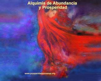 FILOSOFÍA Y DECÁLOGO DE PROSPERIDAD UNIVERSAL - ALQUIMIA DE ABUNDANCIA Y PROSPERIDAD- www.prosperidaduniversal.org