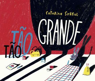 Tão Tão Grande  von Kinderautorin Catarina Sobral
