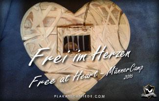 Frei im Herzen, Free at Heart MännerCamp 2016